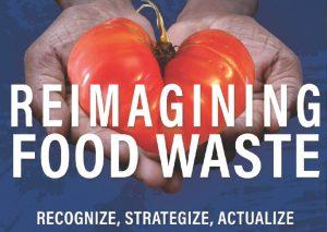 Reimagining Food Waste